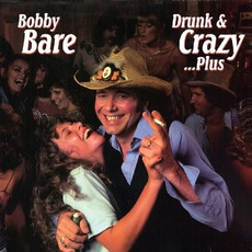 Drunk & Crazy ...Plus (Re-Issue) mp3 Album by Bobby Bare