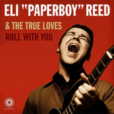 """Roll With You mp3 Album by Eli """"Paperboy"""" Reed & The True Loves"""