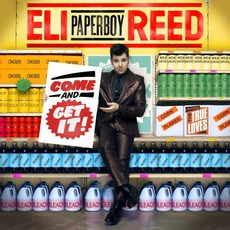 """Come And Get It mp3 Album by Eli """"Paperboy"""" Reed"""