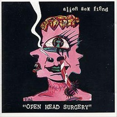 Open Head Surgery mp3 Album by Alien Sex Fiend