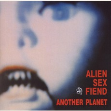 Another Planet (Re-Issue) mp3 Album by Alien Sex Fiend
