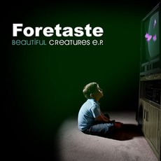 Beautiful Creatures E.P. mp3 Album by Foretaste