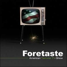 American Terrorist TV-Show (Limited Edition) mp3 Album by Foretaste