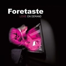 Love On Demand (Limited Edition) mp3 Album by Foretaste
