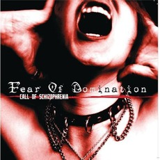 Call Of Schizophrenia mp3 Album by Fear Of Domination