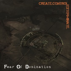 Create.Control.Exterminate. mp3 Album by Fear Of Domination