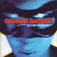 Four The Hard Way mp3 Album by Danger Danger