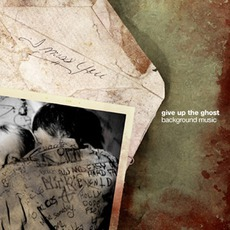 Background Music mp3 Album by Give Up The Ghost