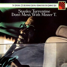 Don't Mess With Mister T. (Remastered) mp3 Album by Stanley Turrentine
