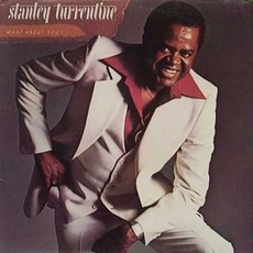 What About You! mp3 Album by Stanley Turrentine