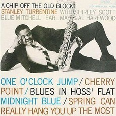 A Chip Off The Old Block (Remastered) mp3 Album by Stanley Turrentine