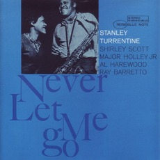 Never Let Me Go (Remastered) by Stanley Turrentine