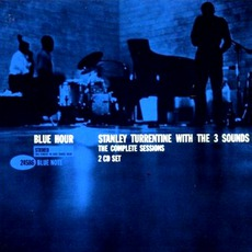 Blue Hour: The Complete Sessions mp3 Album by Stanley Turrentine With The Three Sounds