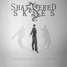 The World We Used To Know mp3 Album by Shattered Skies
