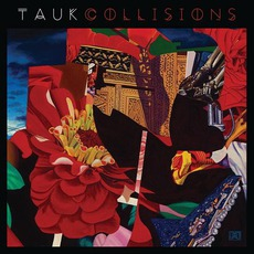 Collisions mp3 Album by TAUK