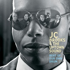 Beat Of Our Own Drum mp3 Album by JC Brooks & The Uptown Sound