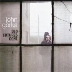 Old Futures Gone mp3 Album by John Gorka