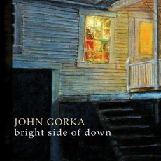 Bright Side Of Down mp3 Album by John Gorka