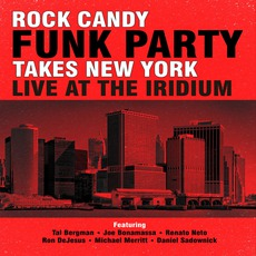 Takes New York - Live At The Iridium by Rock Candy Funk Party