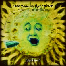 Sweet Dreams & Flying Machines (Condensed) mp3 Album by Limpid Green