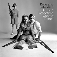 Girls In Peacetime Want To Dance mp3 Album by Belle And Sebastian