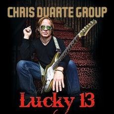 Lucky 13 mp3 Album by Chris Duarte Group