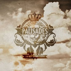 I'm Not Dying Today mp3 Album by Palisades