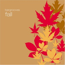 Bargrooves: Fall mp3 Compilation by Various Artists