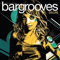 Bargrooves: Deluxe by Various Artists