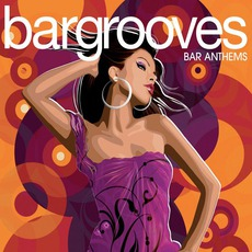 Bargrooves: Bar Anthems by Various Artists