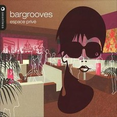 Bargrooves: Espace Privé mp3 Compilation by Various Artists