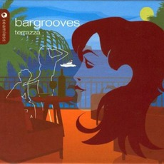 Bargrooves: Terrazza mp3 Compilation by Various Artists