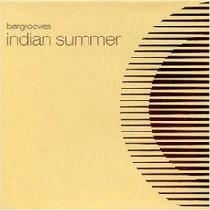 Bargrooves: Indian Summer mp3 Compilation by Various Artists
