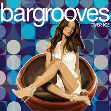Bargrooves: Over Ice by Various Artists