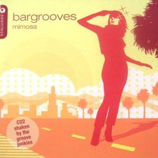 Bargrooves: Mimosa mp3 Compilation by Various Artists