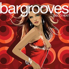 Bargrooves: Disco Heat by Various Artists