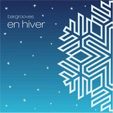 Bargrooves: En Hiver mp3 Compilation by Various Artists