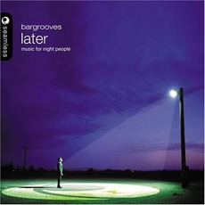 Bargrooves: Later mp3 Compilation by Various Artists