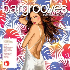 Bargrooves: Summer Sessions, Volume 2 by Various Artists