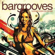 Bargrooves: Summer Sessions Deluxe by Various Artists