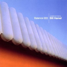 Balance 003: Bill Hamel mp3 Compilation by Various Artists