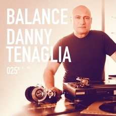 Balance 025: Danny Tenaglia mp3 Compilation by Various Artists