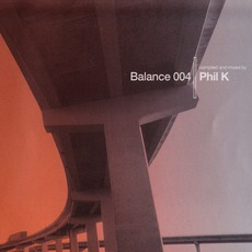 Balance 004: Phil K mp3 Compilation by Various Artists