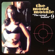 """The Mood Mosaic 9: """"The Sound Bullett"""" mp3 Compilation by Various Artists"""