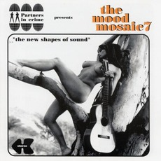 """The Mood Mosaic 7: """"The New Shapes of Sound"""" mp3 Compilation by Various Artists"""