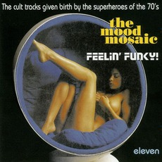 The Mood Mosaic 11: Feelin' Funky by Various Artists