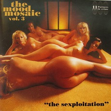 """The Mood Mosaic 3: """"The Sexploitation"""" mp3 Compilation by Various Artists"""