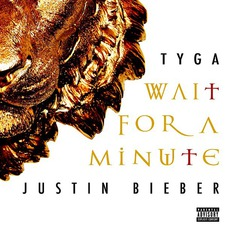 Wait For A Minute mp3 Single by Tyga & Justin Bieber