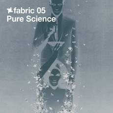 Fabric 05: Pure Science mp3 Artist Compilation by Pure Science