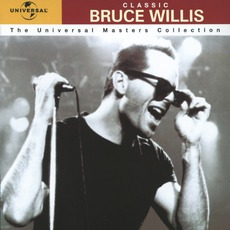 The Universal Masters Collection: Classic, Bruce Willis mp3 Artist Compilation by Bruce Willis